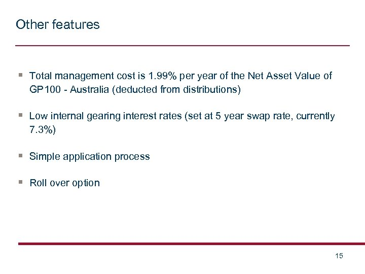 Other features § Total management cost is 1. 99% per year of the Net