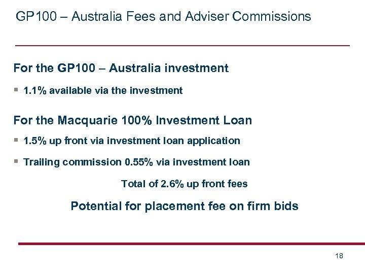GP 100 – Australia Fees and Adviser Commissions For the GP 100 – Australia