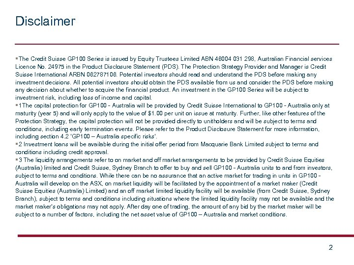 Disclaimer §The Credit Suisse GP 100 Series is issued by Equity Trustees Limited ABN