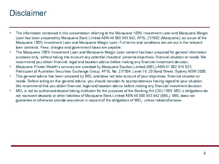Disclaimer § The information contained in this presentation referring to the Macquarie 100% Investment
