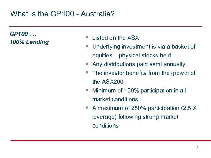 What is the GP 100 - Australia? GP 100 …. 100% Lending § Listed