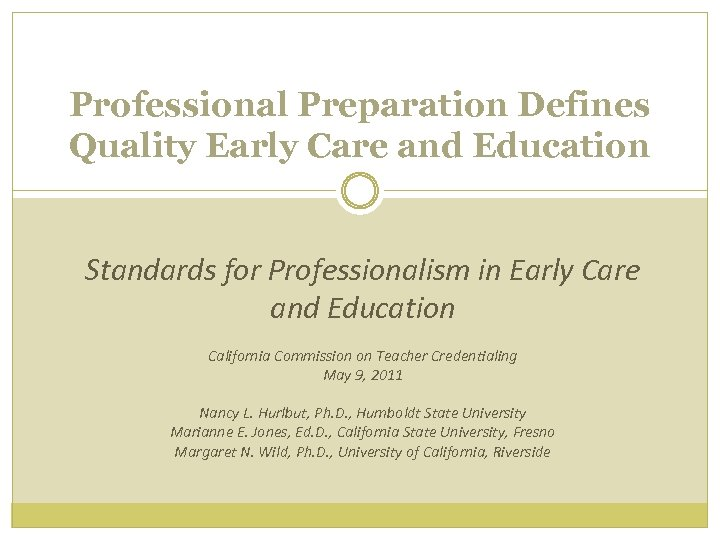 Professional Preparation Defines Quality Early Care and Education Standards for Professionalism in Early Care