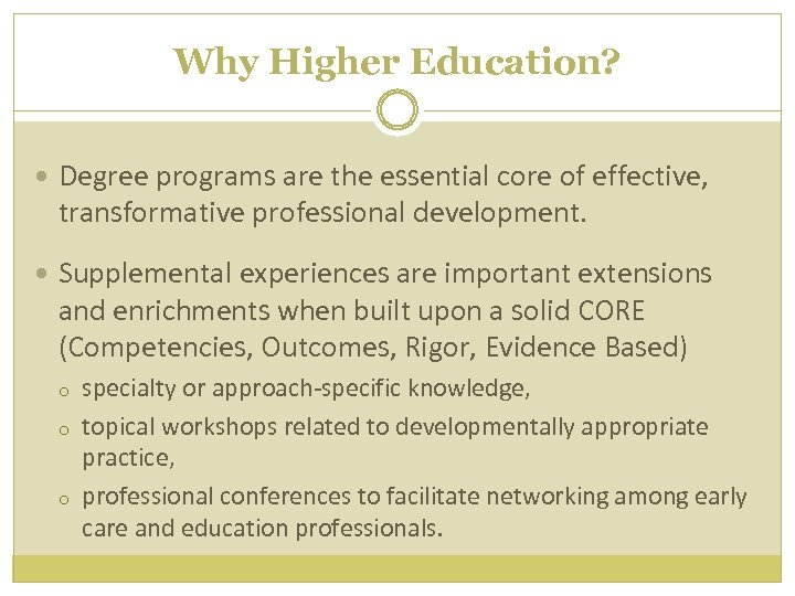Why Higher Education? Degree programs are the essential core of effective, transformative professional development.