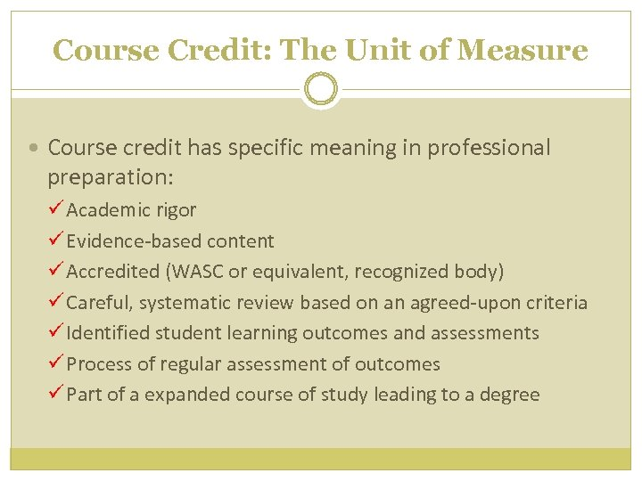 Course Credit: The Unit of Measure Course credit has specific meaning in professional preparation: