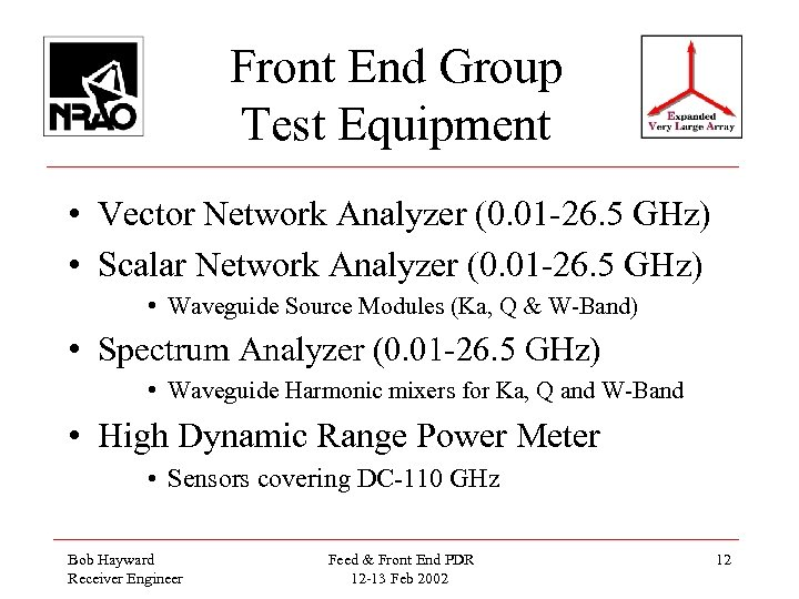 Front End Group Test Equipment • Vector Network Analyzer (0. 01 -26. 5 GHz)