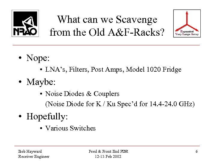 What can we Scavenge from the Old A&F-Racks? • Nope: • LNA's, Filters, Post