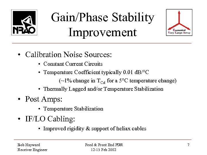 Gain/Phase Stability Improvement • Calibration Noise Sources: • Constant Current Circuits • Temperature Coefficient