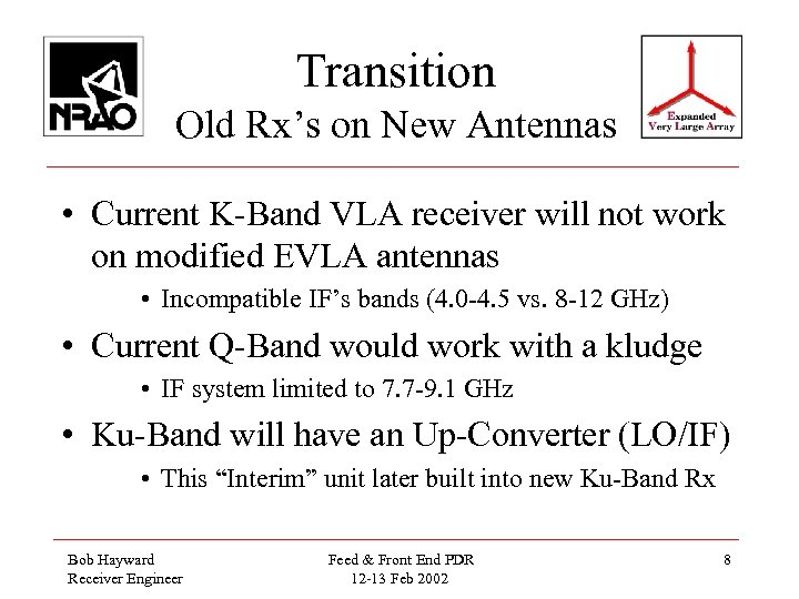 Transition Old Rx's on New Antennas • Current K-Band VLA receiver will not work