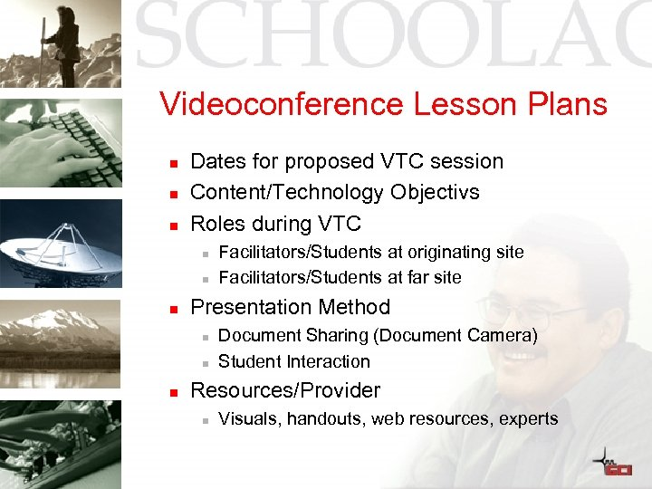 Videoconference Lesson Plans n n n Dates for proposed VTC session Content/Technology Objectivs Roles