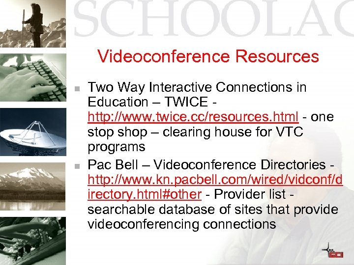 Videoconference Resources n n Two Way Interactive Connections in Education – TWICE http: //www.