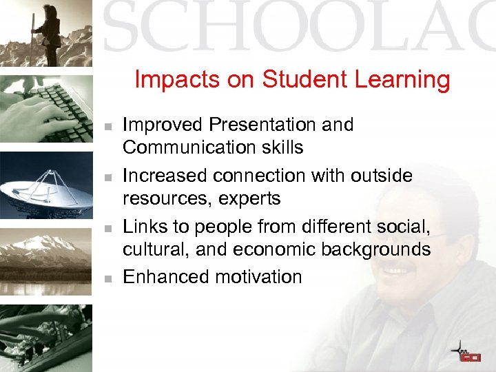 Impacts on Student Learning n n Improved Presentation and Communication skills Increased connection with