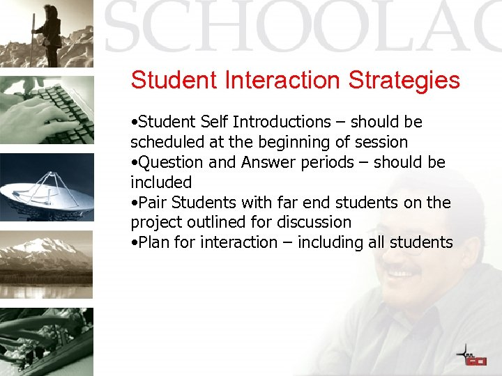Student Interaction Strategies • Student Self Introductions – should be scheduled at the beginning