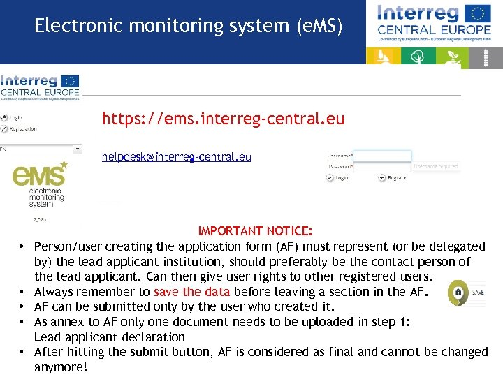 Electronic monitoring system (e. MS) https: //ems. interreg-central. eu helpdesk@interreg-central. eu • • •