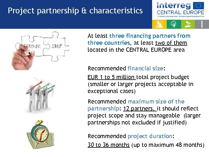 Project partnership & characteristics At least three financing partners from three countries, at least