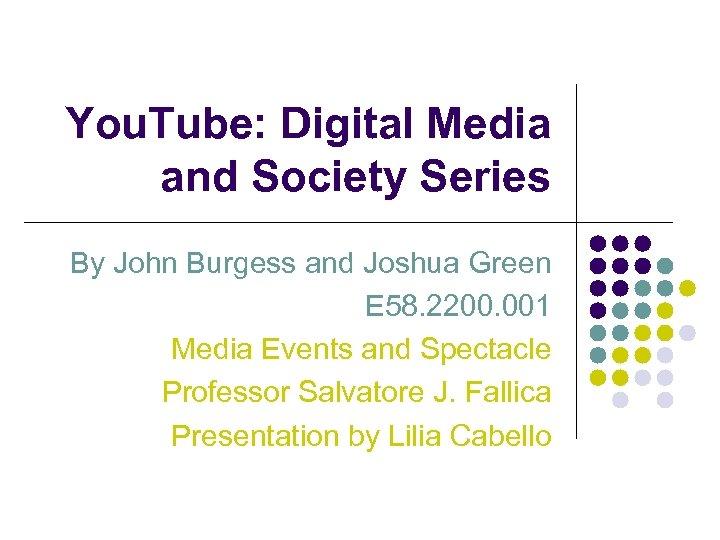 You. Tube: Digital Media and Society Series By John Burgess and Joshua Green E