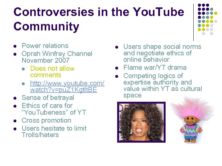 Controversies in the You. Tube Community l l l Power relations Oprah Winfrey Channel