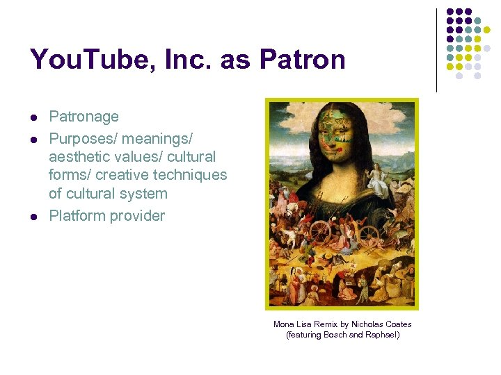You. Tube, Inc. as Patron l l l Patronage Purposes/ meanings/ aesthetic values/ cultural