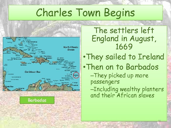 Charles Town Begins The settlers left England in August, 1669 • They sailed to