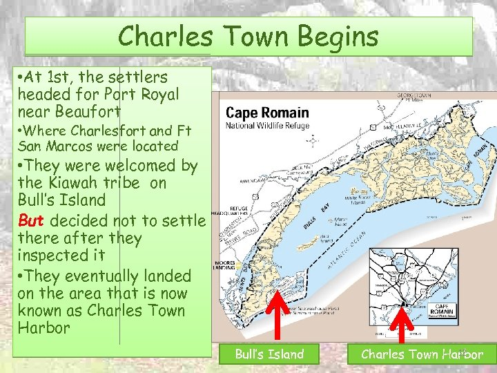 Charles Town Begins • At 1 st, the settlers headed for Port Royal near