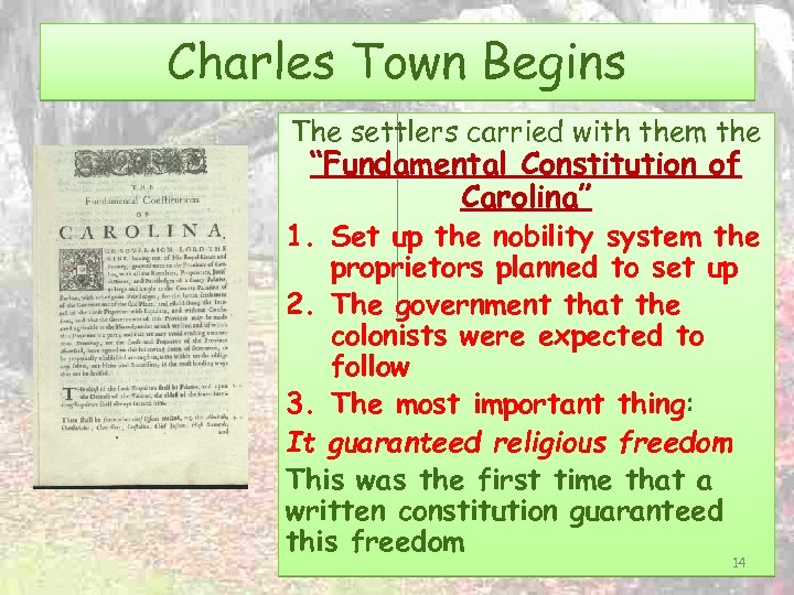 "Charles Town Begins The settlers carried with them the ""Fundamental Constitution of Carolina"" 1."