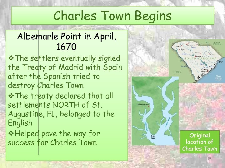Charles Town Begins Albemarle Point in April, 1670 v. The settlers eventually signed the