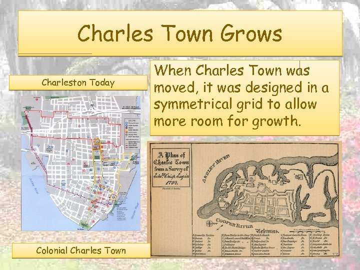 Charles Town Grows Charleston Today Colonial Charles Town When Charles Town was moved, it