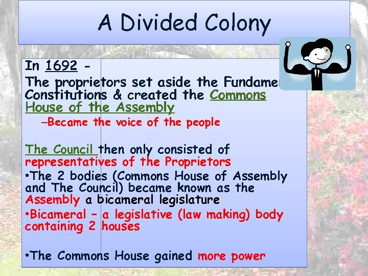 A Divided Colony In 1692 The proprietors set aside the Fundamental Constitutions & created