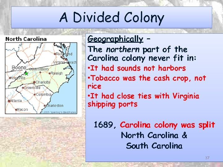 A Divided Colony Geographically – The northern part of the Carolina colony never fit