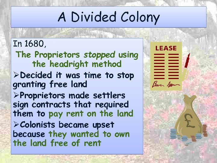 A Divided Colony In 1680, The Proprietors stopped using the headright method ØDecided it