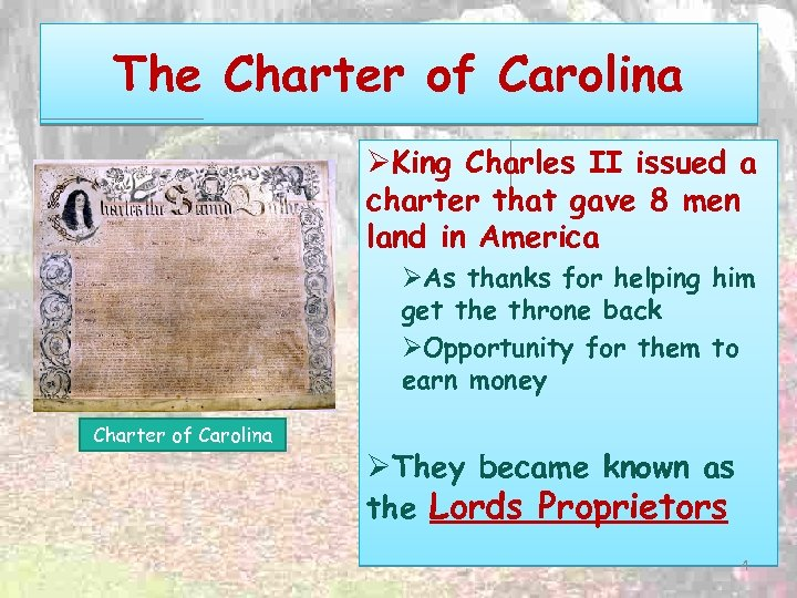 The Charter of Carolina ØKing Charles II issued a charter that gave 8 men