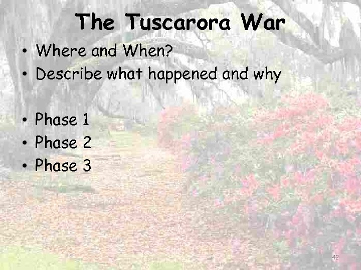 The Tuscarora War • Where and When? • Describe what happened and why •