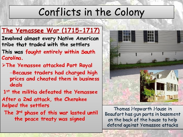 Conflicts in the Colony The Yemassee War (1715 -1717) Involved almost every Native American