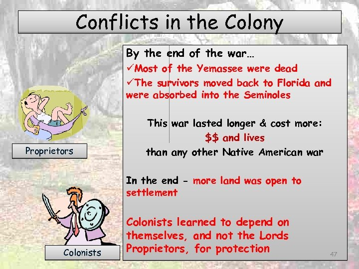 Conflicts in the Colony By the end of the war… üMost of the Yemassee