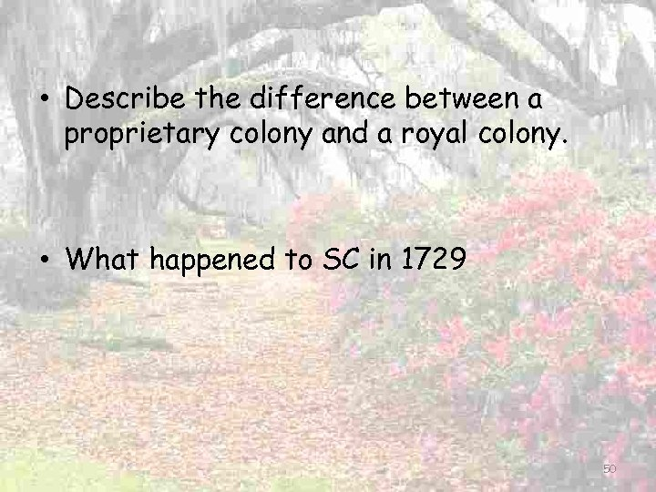 • Describe the difference between a proprietary colony and a royal colony. •