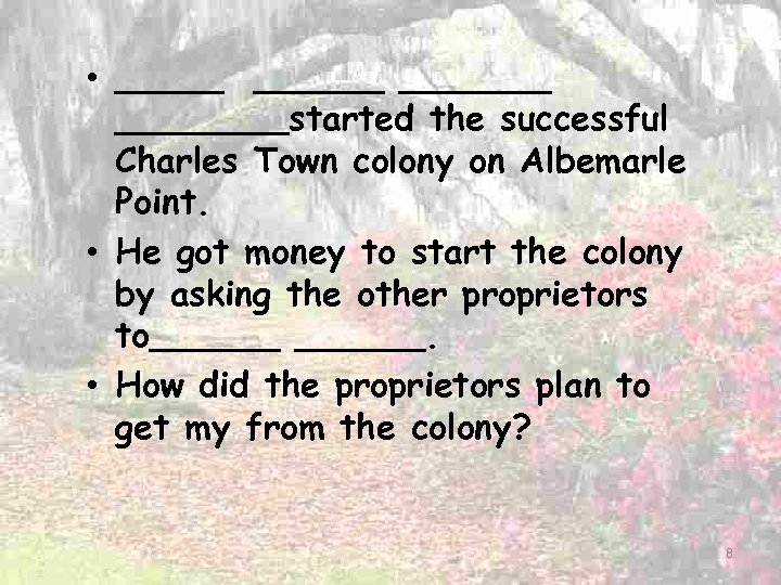 • ________started the successful Charles Town colony on Albemarle Point. • He got