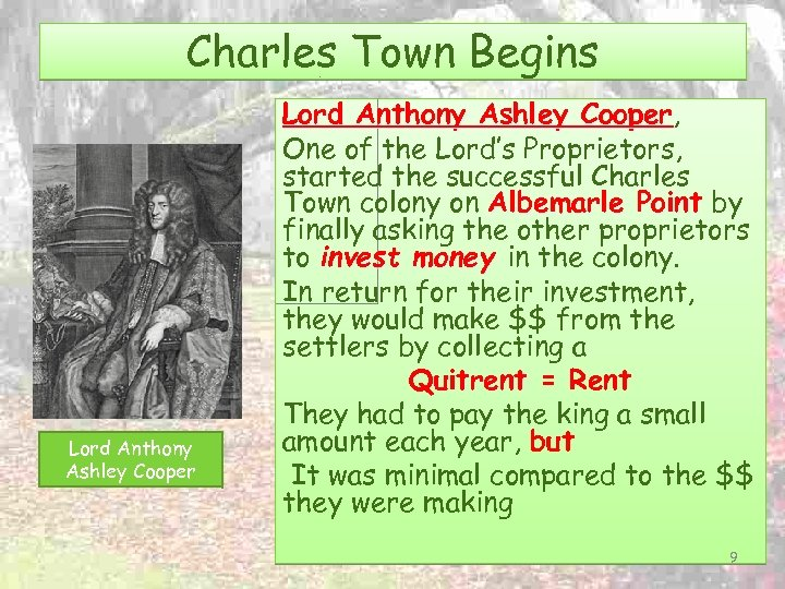 Charles Town Begins Lord Anthony Ashley Cooper, Cooper One of the Lord's Proprietors, started