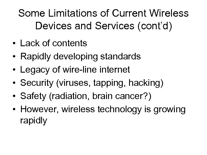 Some Limitations of Current Wireless Devices and Services (cont'd) • • • Lack of
