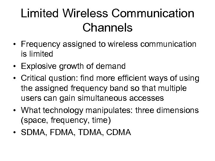 Limited Wireless Communication Channels • Frequency assigned to wireless communication is limited • Explosive