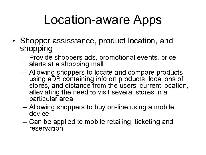 Location-aware Apps • Shopper assisstance, product location, and shopping – Provide shoppers ads, promotional