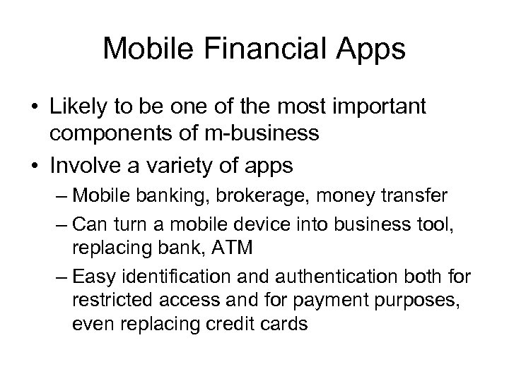 Mobile Financial Apps • Likely to be one of the most important components of