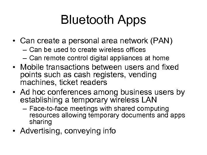 Bluetooth Apps • Can create a personal area network (PAN) – Can be used