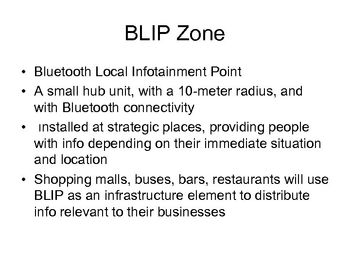 BLIP Zone • Bluetooth Local Infotainment Point • A small hub unit, with a