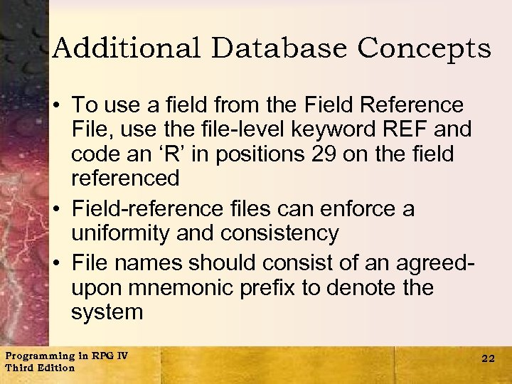 Additional Database Concepts • To use a field from the Field Reference File, use
