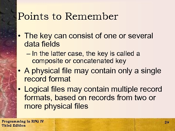 Points to Remember • The key can consist of one or several data fields