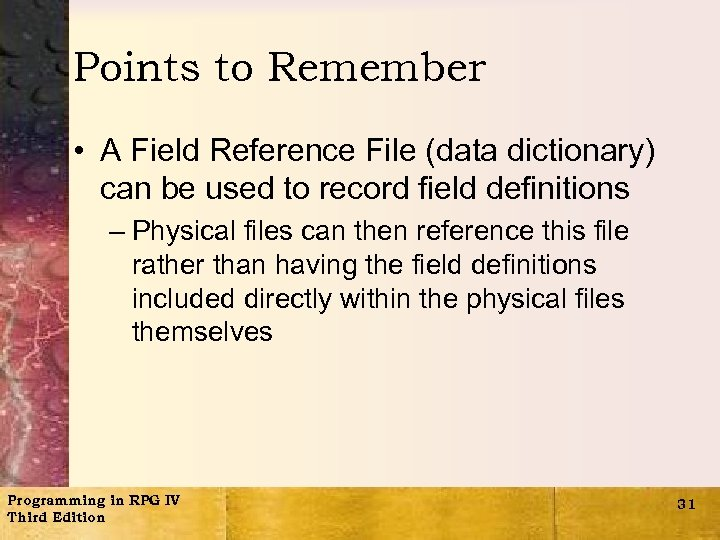 Points to Remember • A Field Reference File (data dictionary) can be used to
