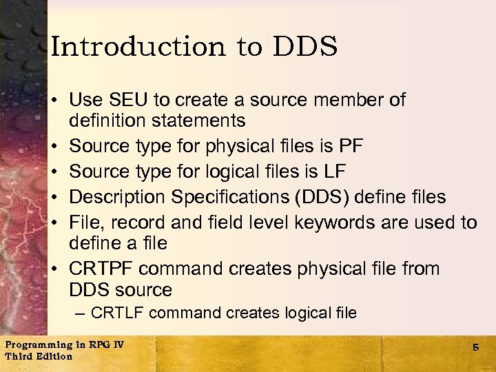 Introduction to DDS • Use SEU to create a source member of definition statements