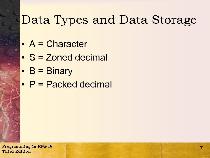 Data Types and Data Storage • • A = Character S = Zoned decimal
