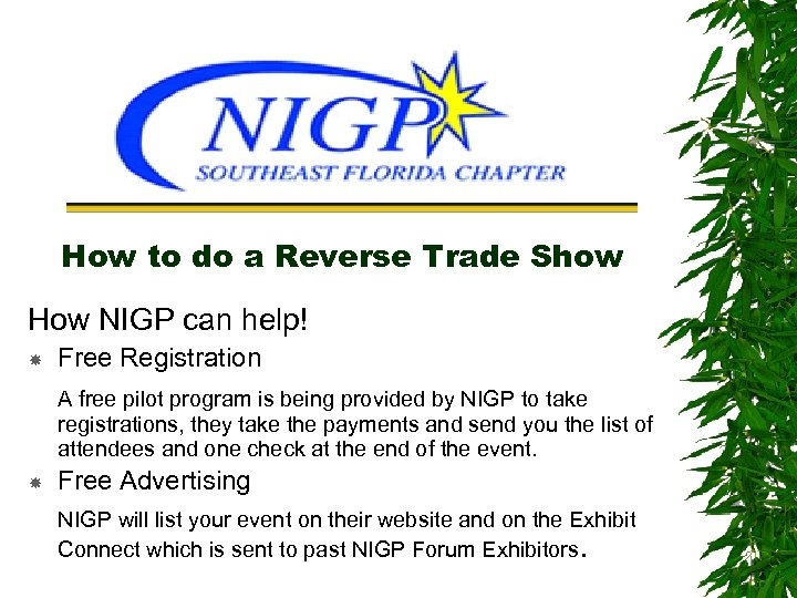 How to do a Reverse Trade Show How NIGP can help! Free Registration A