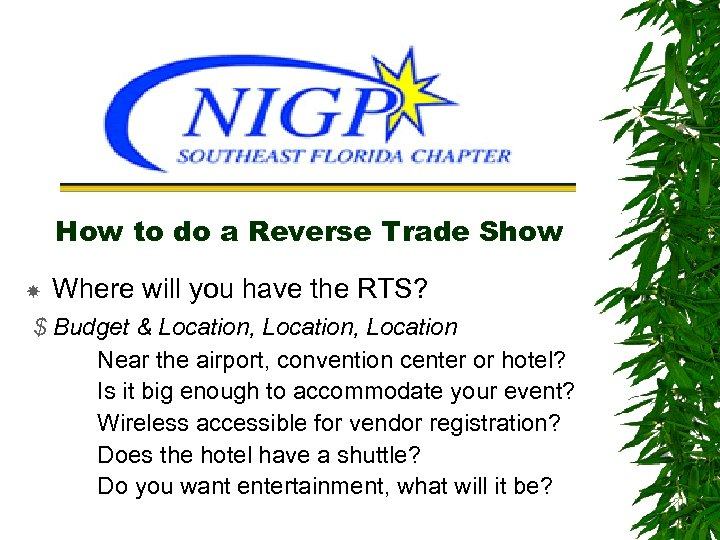 How to do a Reverse Trade Show Where will you have the RTS? $