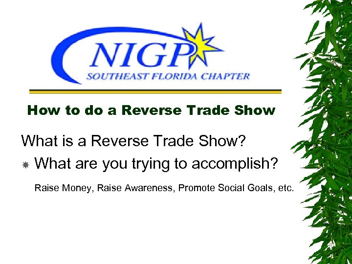 Reverse Trade Show. HELP How to do a Reverse Trade Show What is a